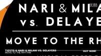 Tiësto _ Nari _ Milani vs Delayers - Move To The Rhythm