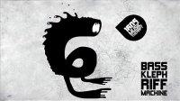 Bass Kleph - Riff Machine (Mladen Tomic Rmx)