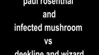 paul_rosenthal_infected_mushroom_vs._deekline_and_wizard