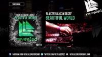 【Hardwell资讯】Blasterjaxx & DBSTF - Beautiful World (Preview)